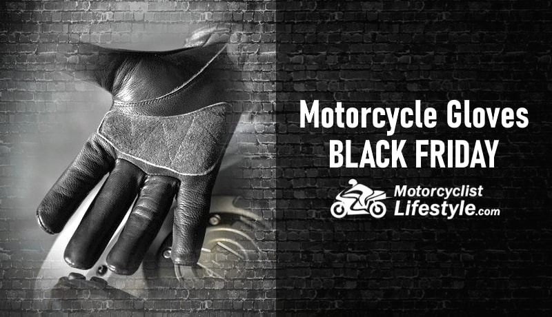 Black Friday 2020 Motorcycle Gloves Deals Motorcyclist Lifestyle